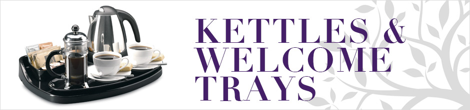 Hotel Welcome Trays and Kettles